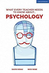 What every teacher needs to know about Psychology
